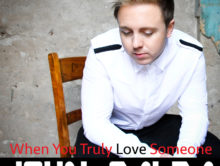 New Single – When You Truly Love Someone